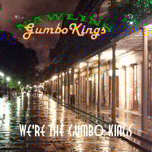 We're The Gumbo Kings (album cover)